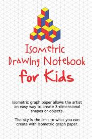 Isometric Drawing Notebook For Kids Isometric Graph Paper