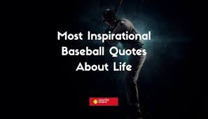 Inspirational Baseball Quotes About Life