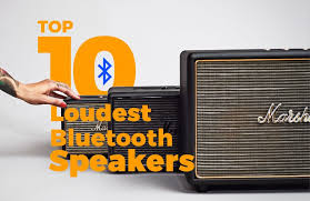 loud bluetooth speakers. loudest bluetooth speakers on the market loud e