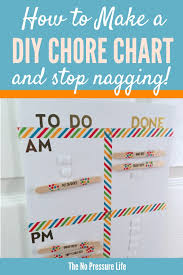 No More Nagging Chart Diy Chore Chart How To Make One For Kids So You Can Quit
