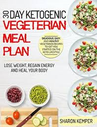 Healthy Meal Chart To Lose Weight 30 Day Ketogenic Vegetarian Meal Plan Delicious Easy And