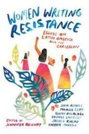 great essay collections from  women writing resistance essays on latin america and the caribbean edited by jennifer browdy