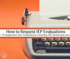 how to request iep evaluations 25 other letter templates asking for iep meeting records etc