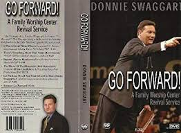 Donnie Swaggert Amazon Com Donnie Swaggart Go Forward Movies Tv