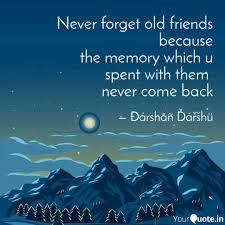 Never Forget Old Friends Quotes Writings By ðárshåñ ďářšhü