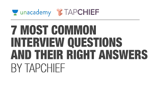 most common job interview questions and their right answers 1 2 7 most common job interview questions and their right answers by tapchief unacademy