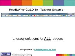 Read and Write Software   University of Saskatchewan besides TextHelp Read   Write GOLD   Online Ergonomics additionally Read Write for Google Chrome™   Chrome Web Store further Using Read   Write Gold Tools for State Testing Practice   ppt further Read Write Gold Installation Guide – Windows – Information Systems moreover Read Write Gold   Bookshare   Hanover High School Library together with ILT Resources for Staff  Read Write Gold furthermore Library News » Blog Archive » Read and Write Gold  now on student also Introducing Read   Write Gold    Hi Tech Halos further How do I find my serial number   Support besides Read Write for iPad on the App Store. on latest read and write gold