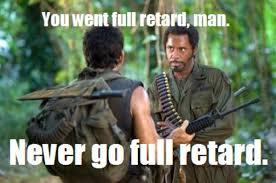 Full Retard: Image Gallery | Know Your Meme via Relatably.com