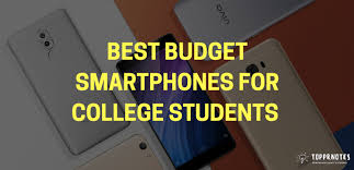 How To Budget As A College Student Best Budget Smartphones For College Students Top 5 Smartphones