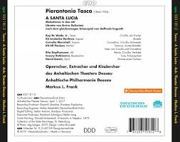 Pierantonio Tasca A Santa Lucia opéra Derilova Kapfhammer Marschall Paulsen  Wade Frank