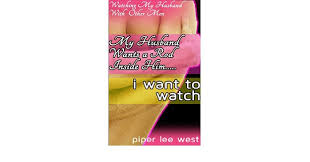 my husband wants another man s rod inside him i want to watch my husband wants another man s rod inside him i want to watch his first gay experience watching my husband other men book 9 kindle edition by