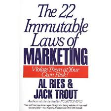 22 Immutable Laws Of Marketing The 22 Immutable Laws Of Marketing Exposed And Explained By The Worlds Two