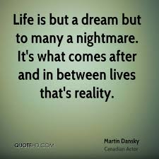 Life Is But A Dream Quote Best of Martin Dansky Life Quotes QuoteHD