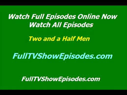 watch two and a half men episodes online video dailymotion