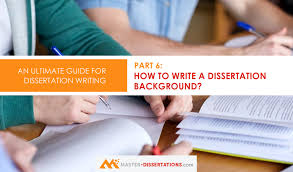 How To Write A Dissertations How To Write A Dissertations Background Chapter Amazing Example