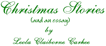 christmas stories and an essay by leola claiborne carhee   christmas stories and an essay by leloa claiborne carhee