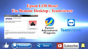 How To Reset Epson L130 Use Remote Desktop Teamviewer Youtube