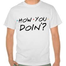 How You Doing Shirt How You Doing Shirt Rome Fontanacountryinn Com