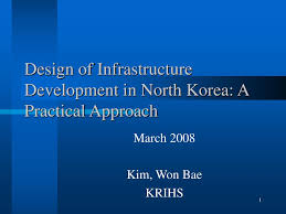 Pipeline Design And Construction A Practical Approach Ppt Design Of Infrastructure Development In North Korea A