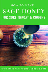 how to make medicinal sage honey for sore throat coughs herbal remes home
