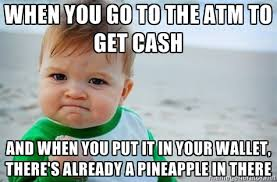 When you go to the ATM to get cash And when you put it in your ... via Relatably.com