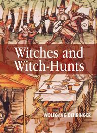 Witches and Witch-Hunts: A Global History: Behringer, Wolfgang:  9780745627182: Amazon.com: Books