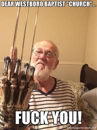 "Dear Westboro Baptist ""Church""... FUCK YOU! - Angry Grandpa says ... via Relatably.com"