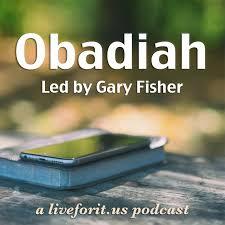 Liveforit Obadiah Study