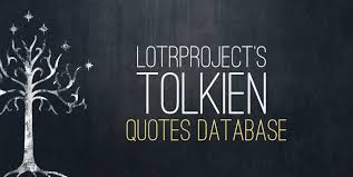 Tolkien Quotes Simple The Tolkien Quote Database