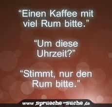 Kaffee Mit Rum Spruch Sprüche Suche