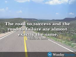 Success And Failure Quotes Adorable Colin R Davis Success Quotes The Road To Success And The Road