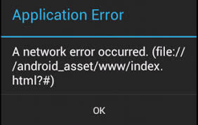 A network error occurred. (file:///android_asset/www/index.html ...