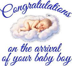 Congratulation On A Baby Congratulations On Your New Arrival Baby Boy Congratulations On