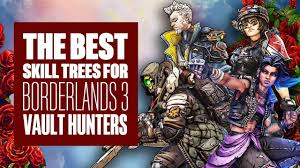 The best Borderlands 3 skill trees for every Vault Hunter ...