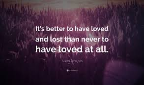 Love And Lost Quotes Extraordinary Inspirational Quotes About Love Lost Alfred Tennyson Quote €�It's
