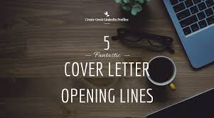 fantastic cover letter opening lines as a networking speaker and networking coach my clients often ask me to review their cover letter