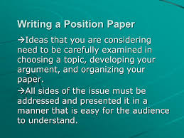 writing a position paper a position paper presents an arguable  writing a position paper  ideas that you are considering need to be carefully examined in