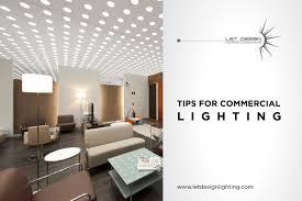 Design Lighting Solutions Tips For Commercial Lighting Let Design