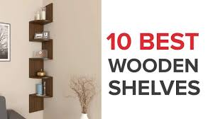 Wooden Shelf Designs India 10 Best Wooden Shelves In India With Price