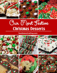 We have the best christmas dessert recipes for cookies, cakes, cupcakes, pies, candy, and more! Our Most Festive Christmas Desserts Two Sisters