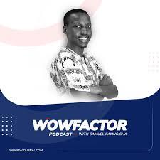 The WowFactor Podcast with Samuel Kamugisha