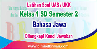 Soal bahasa indonesia kelas 12 semester 1 kurikulum 2013. Soal Uas Ukk Bahasa Jawa Kelas 1 Sd Semester 2 Dan Kunci Jawaban Bimbel Brilian