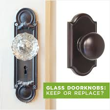 glass doorknobs keep or replace