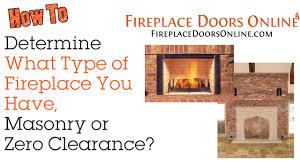 masonry or zero clearance fireplace