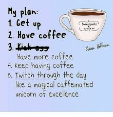 Image result for more coffee