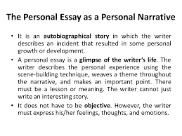 lecture personal essay recap what is analysis essay purpose  the personal essay as a personal narrative it is an autobiographical story in which the writer