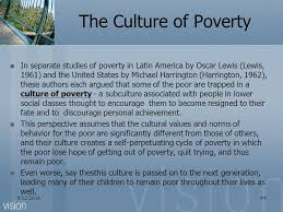 no man suffers from poverty unless it be more than his fault  the culture of poverty in separate studies of poverty in latin america by oscar lewis