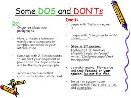 persuasive writing what is persuasive writing persuasive writing  some dos and don ts do organize ideas into paragraphs have a thesis statement