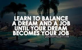 Quotes About Dream Jobs Best of Dream Job Be A Better Man