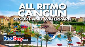 All Ritmo Cancun Resort Water Park All Ritmo Cancun Resort And Waterpark Youtube